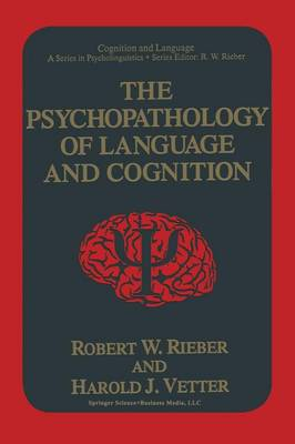 The Psychopathology of Language and Cognition - Cognition and Language: A Series in Psycholinguistics (Paperback)