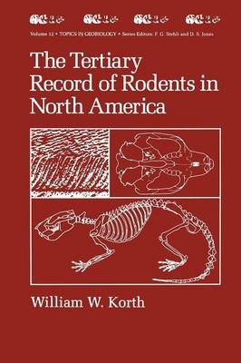 The Tertiary Record of Rodents in North America - Topics in Geobiology 12 (Paperback)
