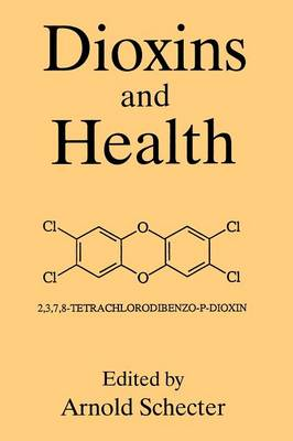 Dioxins and Health (Paperback)