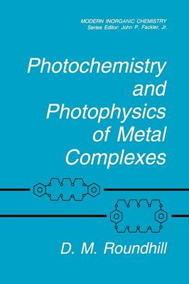 Photochemistry and Photophysics of Metal Complexes - Modern Inorganic Chemistry (Paperback)