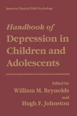 Handbook of Depression in Children and Adolescents - Issues in Clinical Child Psychology (Paperback)