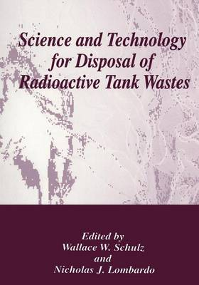 Science and Technology for Disposal of Radioactive Tank Wastes (Paperback)