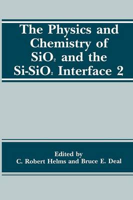 The Physics and Chemistry of SiO2 and the Si-SiO2 Interface 2 (Paperback)