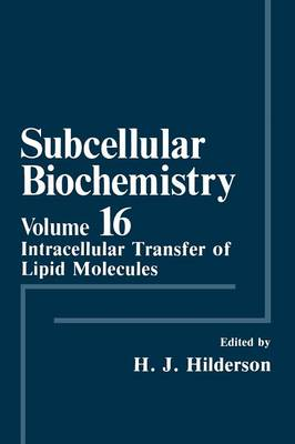 Subcellular Biochemistry: Intracellular Transfer of Lipid Molecules - Subcellular Biochemistry 16 (Paperback)