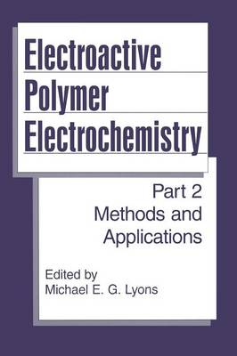 Electroactive Polymer Electrochemistry: Part 2: Methods and Applications (Paperback)