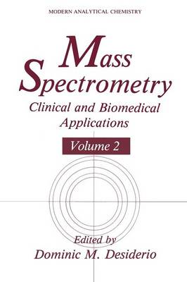 Mass Spectrometry: Clinical and Biomedical Applications - Modern Analytical Chemistry (Paperback)