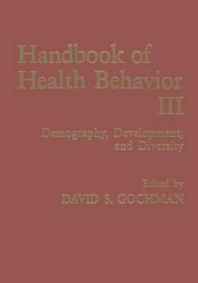 Handbook of Health Behavior Research III: Demography, Development, and Diversity (Paperback)