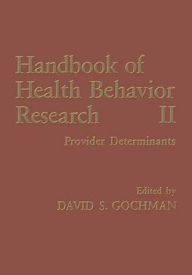 Handbook of Health Behavior Research II: Provider Determinants (Paperback)