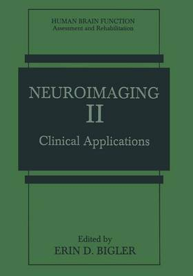 Neuroimaging II: Clinical Applications - Human Brain Function: Assessment and Rehabilitation (Paperback)