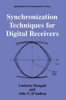 Synchronization Techniques for Digital Receivers - Applications of Communications Theory (Paperback)