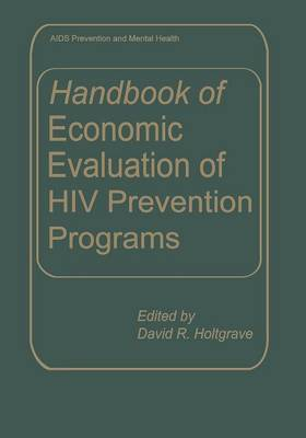 Handbook of Economic Evaluation of HIV Prevention Programs - Aids Prevention and Mental Health (Paperback)