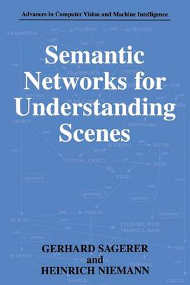 Semantic Networks for Understanding Scenes - Advances in Computer Vision and Machine Intelligence (Paperback)