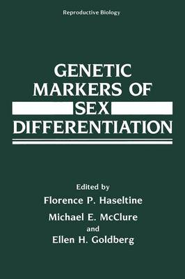 Genetic Markers of Sex Differentiation - Reproductive Biology (Paperback)
