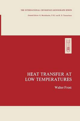 Heat Transfer at Low Temperatures - The International Cryogenics Monograph Series (Paperback)