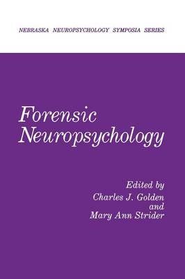 Forensic Neuropsychology - Nebraska Symposium on Motivation 1 (Paperback)