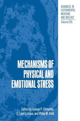 Mechanisms of Physical and Emotional Stress - Advances in Experimental Medicine and Biology 245 (Paperback)