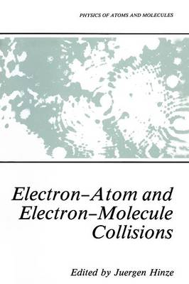 Electron-Atom and Electron-Molecule Collisions - Physics of Atoms and Molecules (Paperback)