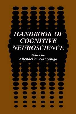 Handbook of Cognitive Neuroscience (Paperback)