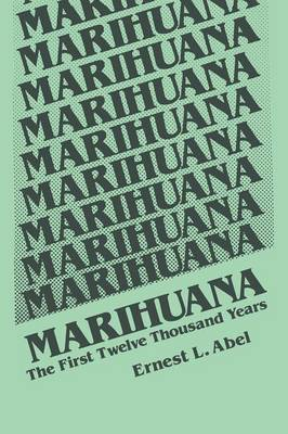 Marihuana: The First Twelve Thousand Years (Paperback)