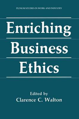 Enriching Business Ethics - Springer Studies in Work and Industry (Paperback)