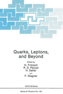 Quarks, Leptons, and Beyond - NATO Science Series B 122 (Paperback)