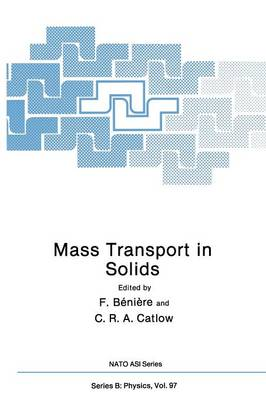 Mass Transport in Solids - NATO Science Series B 97 (Paperback)