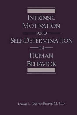 Intrinsic Motivation and Self-Determination in Human Behavior - Perspectives in Social Psychology (Paperback)