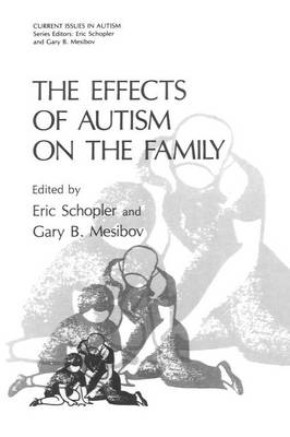 The Effects of Autism on the Family - Current Issues in Autism (Paperback)