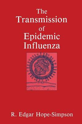 The Transmission of Epidemic Influenza (Paperback)