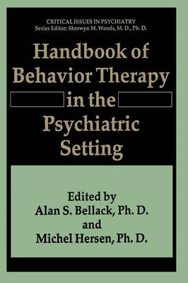 Handbook of Behavior Therapy in the Psychiatric Setting - Critical Issues in Psychiatry (Paperback)