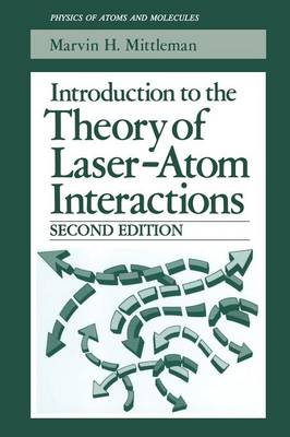 Introduction to the Theory of Laser-Atom Interactions - Physics of Atoms and Molecules (Paperback)