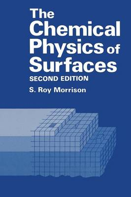 The Chemical Physics of Surfaces (Paperback)