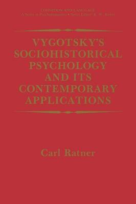 Vygotsky's Sociohistorical Psychology and its Contemporary Applications - Cognition and Language: A Series in Psycholinguistics (Paperback)