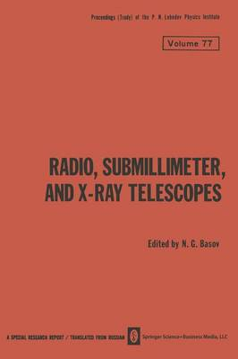 Radio, Submillimeter, and X-Ray Telescopes - The Lebedev Physics Institute Series (Paperback)