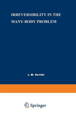 Irreversibility in the Many-Body Problem: Sitges International School of Physics, May 1972 (Paperback)