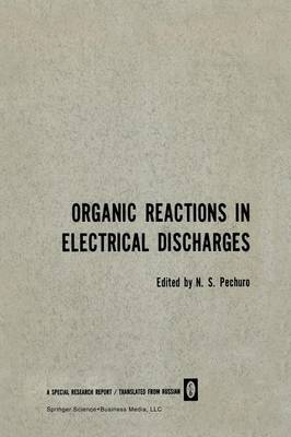 Organic Reactions in Electrical Discharges (Paperback)