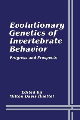 Evolutionary Genetics of Invertebrate Behavior: Progress and Prospects (Paperback)