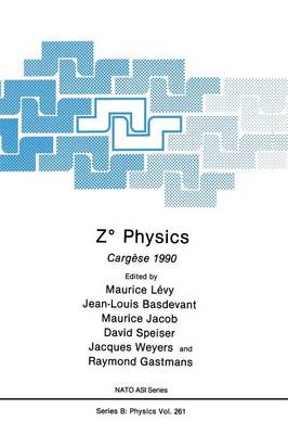 Z Degrees Physics: Cargese 1990 - NATO Science Series B 261 (Paperback)