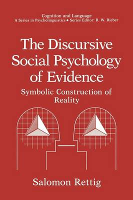 The Discursive Social Psychology of Evidence: Symbolic Construction of Reality - Cognition and Language: A Series in Psycholinguistics (Paperback)