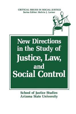 New Directions in the Study of Justice, Law, and Social Control - Critical Issues in Social Justice (Paperback)