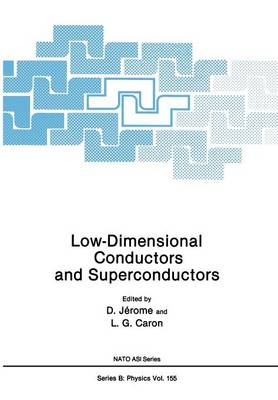 Low-Dimensional Conductors and Superconductors - NATO Science Series B 155 (Paperback)