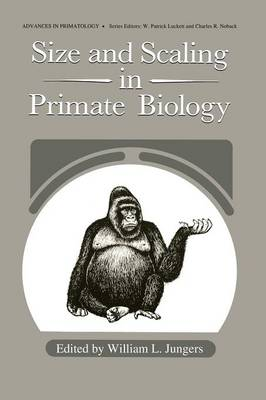 Size and Scaling in Primate Biology - Advances in Primatology (Paperback)