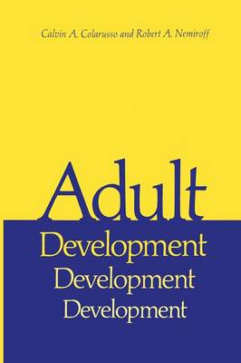 Adult Development: A New Dimension in Psychodynamic Theory and Practice - Critical Issues in Psychiatry (Paperback)
