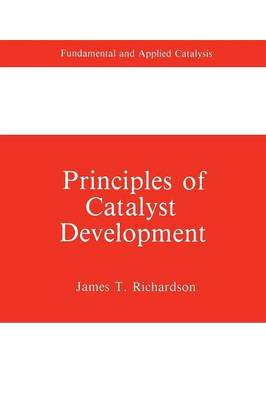 Principles of Catalyst Development - Fundamental and Applied Catalysis (Paperback)