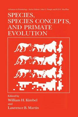 Species, Species Concepts and Primate Evolution - Advances in Primatology (Paperback)