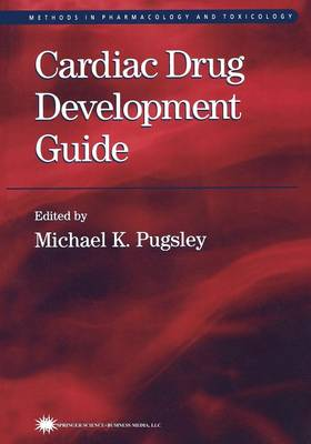 Cardiac Drug Development Guide - Methods in Pharmacology and Toxicology (Paperback)
