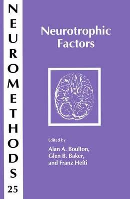 Neurotrophic Factors - Neuromethods 25 (Paperback)