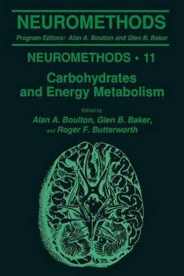 Carbohydrates and Energy Metabolism - Neuromethods 11 (Paperback)