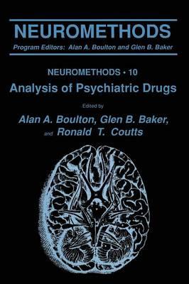 Analysis of Psychiatric Drugs - Neuromethods 10 (Paperback)