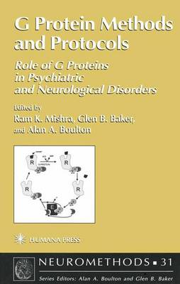 G Protein Methods and Protocols: Role of G Proteins in Psychiatric and Neurological Disorders - Neuromethods 31 (Paperback)